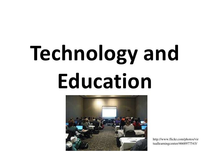 Technology and Education<br />http://www.flickr.com/photos/virtuallearningcenter/4668977543/<br />