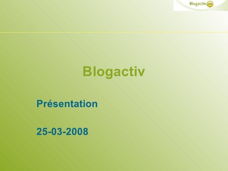 Blogactiv Présentation 25-03-2008