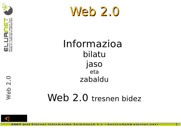 Web 2.0 Informazioa  bilatu jaso eta zabaldu Web 2.0  tresnen bidez