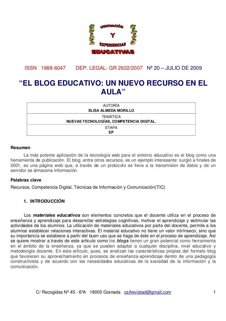 """ISSN 1988-6047            DEP. LEGAL: GR 2922/2007 Nº 20 – JULIO DE 2009    """"EL BLOG EDUCATIVO: UN NUEVO RECURSO EN EL    ..."""