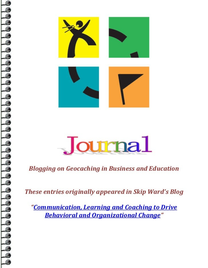 """Blogging on Geocaching in Business and EducationThese entries originally appeared in Skip Ward's Blog  """"Communication, Lea..."""