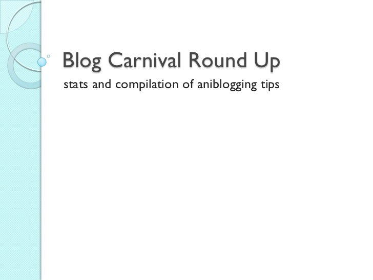 Blog Carnival Round Upstats and compilation of aniblogging tips