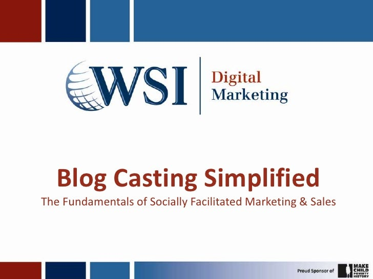 Blog Casting Simplified The Fundamentals of Socially Facilitated Marketing & Sales<br />