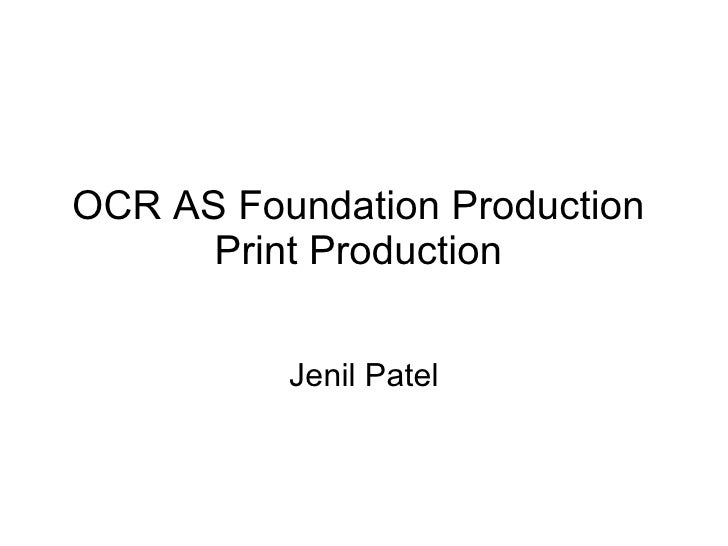 OCR AS Foundation Production  Print Production  Jenil Patel