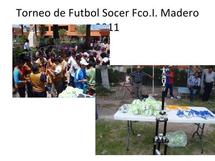 Torneo de Futbol Socer Fco.I. Madero 2011