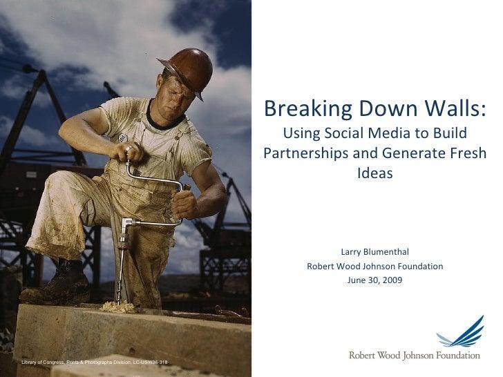 Using Social Media to Break Down Walls