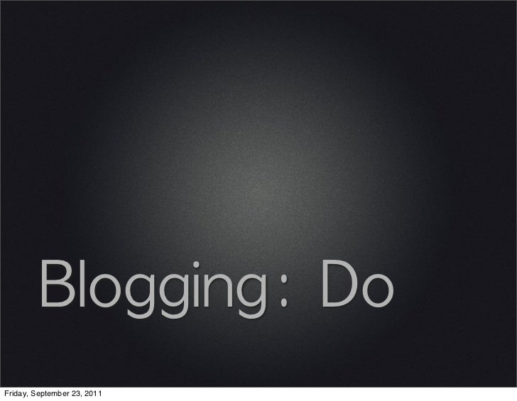 Blogging Dos and Don't Tips