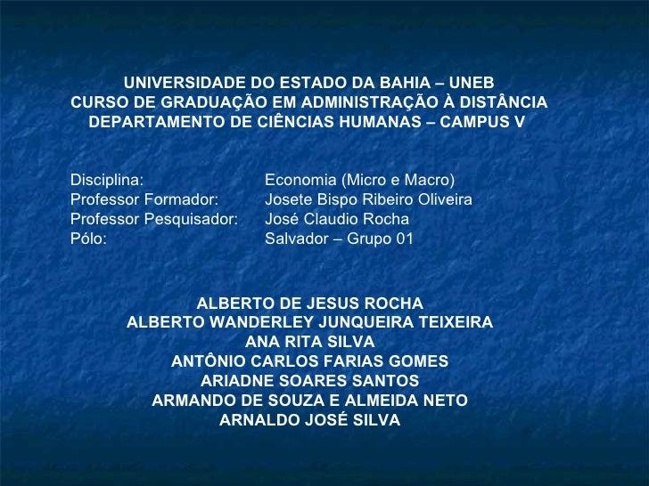 Disciplina: Economia (Micro e Macro) Professor Formador: Josete Bispo Ribeiro Oliveira Professor Pesquisador: José Claudio...
