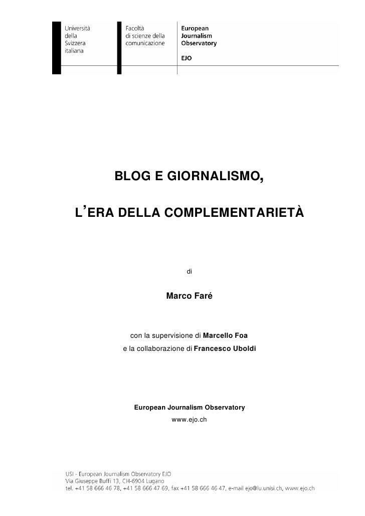 BLOG E GIORNALISMO,  L'ERA DELLA COMPLEMENTARIETÀ                           di                    Marco Faré           con...