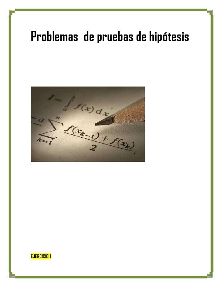 Problemas de pruebas de hipótesisEJERCICIO 1
