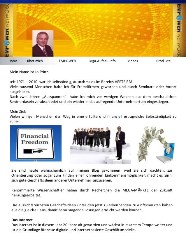 Home über mich EMPOWER Orga-Aufbau-Info Videos Produkte Mein Name ist Jo Prinz. seit 1971 – 2010 war ich selbständig, ausn...