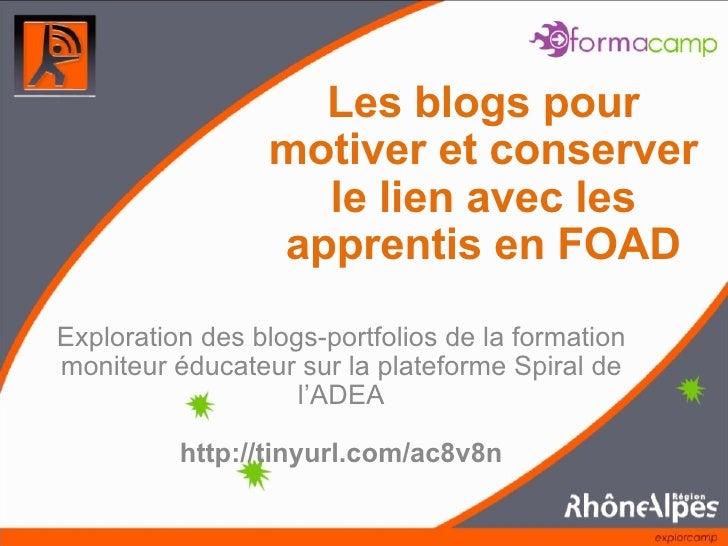 Les blogs pour motiver et conserver le lien avec les apprentis en FOAD Exploration des blogs-portfolios de la formation mo...