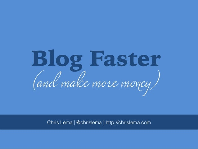 Blog Faster (and make money without big ads on your site)