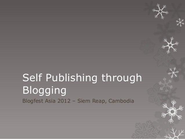 Self Publishing throughBloggingBlogfest Asia 2012 – Siem Reap, Cambodia