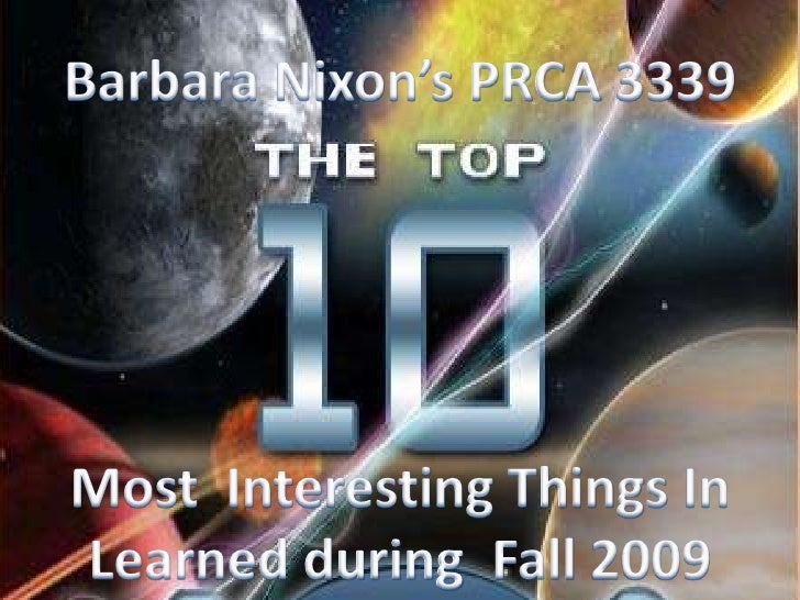 Barbara Nixon's PRCA 3339<br />Most  Interesting Things In Learned during  Fall 2009 <br />