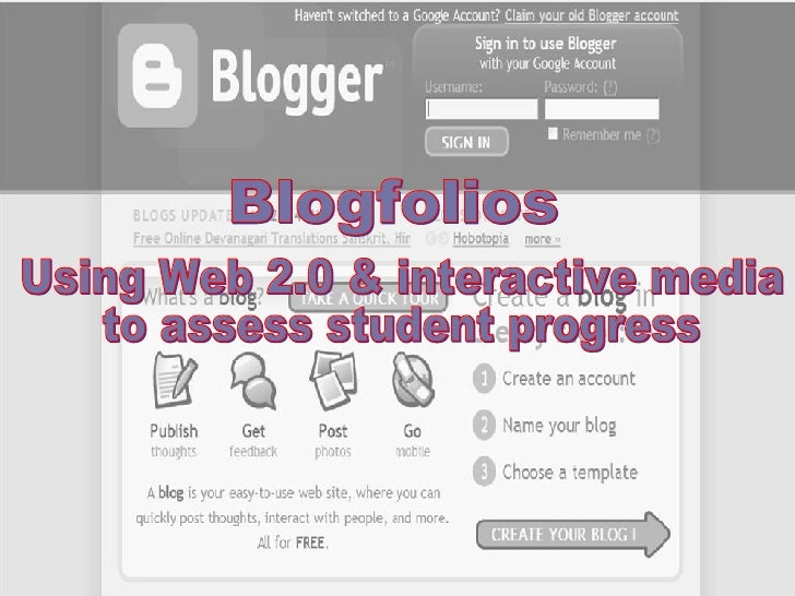 Blogfolios Using Web 2.0 & interactive media to assess student progress