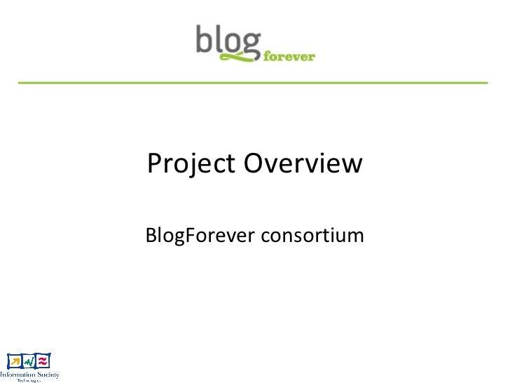 Project Overview BlogForever consortium