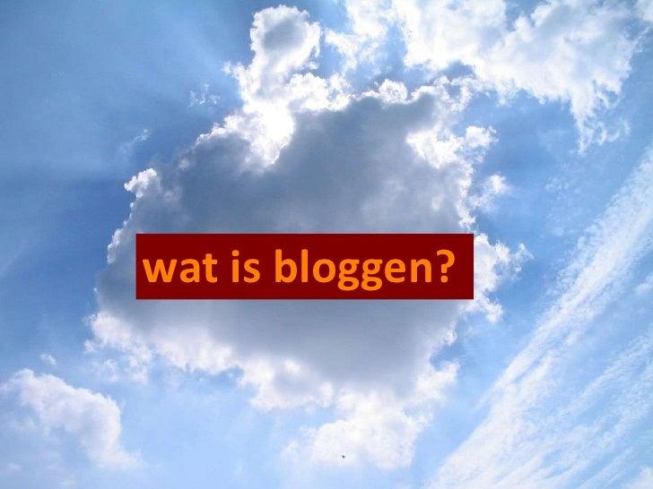 Bloggen uitgelegd in het Nederlands