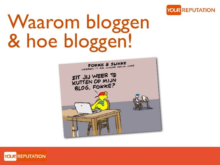 Waarom bloggen& hoe bloggen!