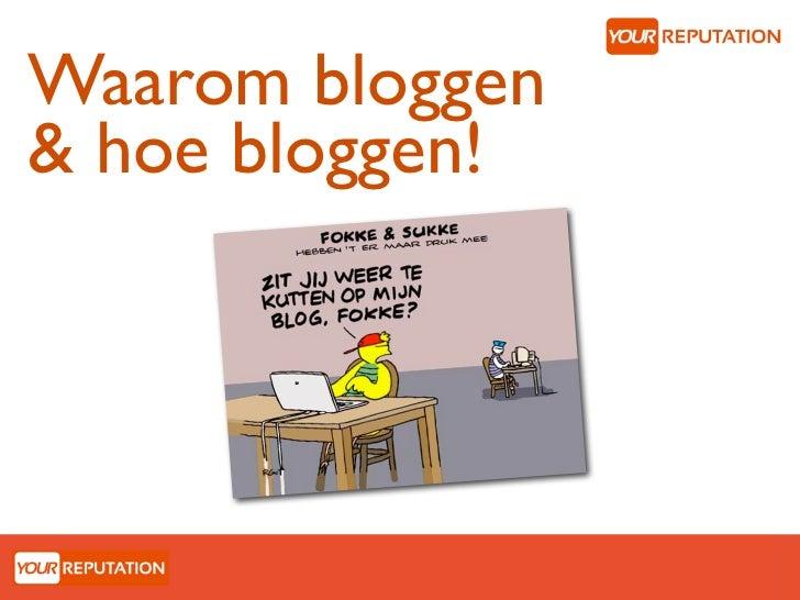 Bloggen - waarom en hoe?