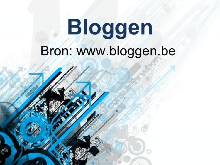 Bloggen Bron: www.bloggen.be