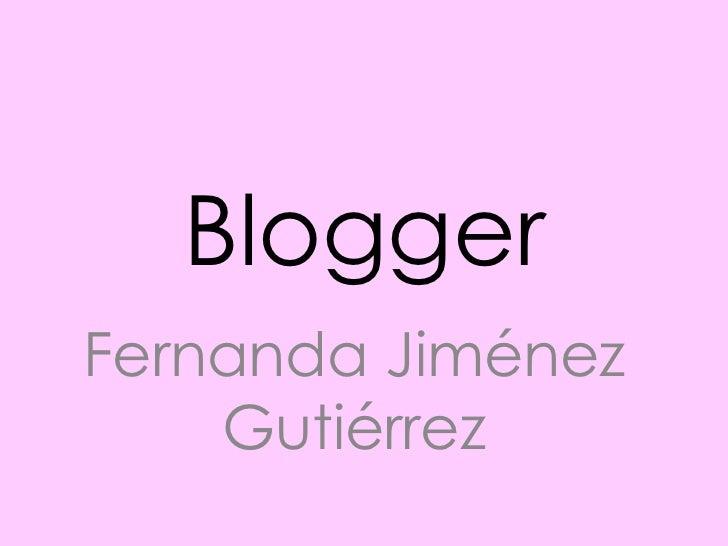 BloggerFernanda Jiménez    Gutiérrez
