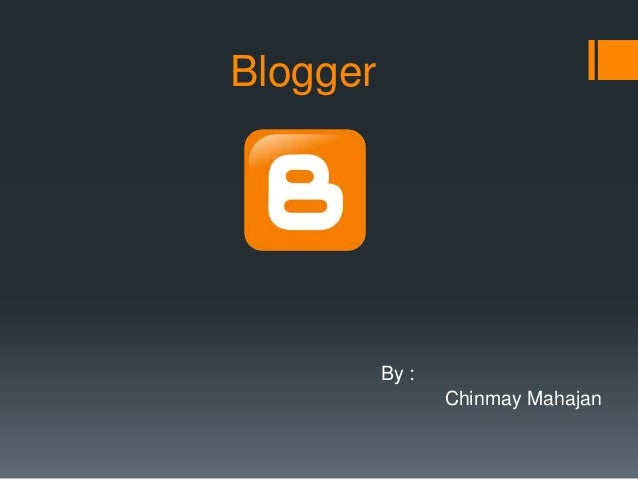 Blogger Technical View PPT