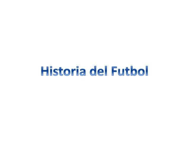 • La historia moderna del deporte más popular del planeta abarca más de  100 años de existencia. Comenzó en el 1863, cuand...