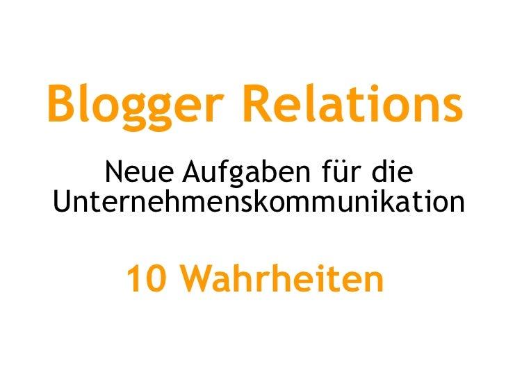 Blogger Relations Neue Aufgaben für die Unternehmenskommunikation 10 Wahrheiten
