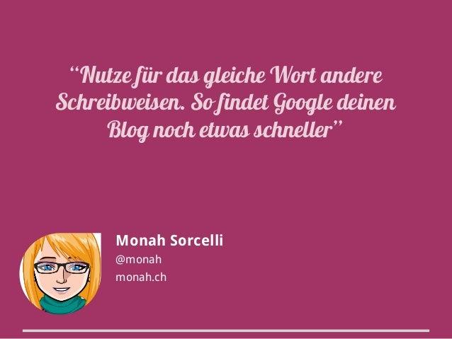 """""""Nutze für das gleiche Wort andere Schreibweisen. So findet Google deinen Blog noch etwas schneller""""  Monah Sorcelli @mona..."""