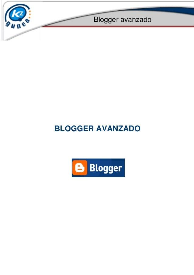 Blogger avanzado BLOGGER AVANZADO