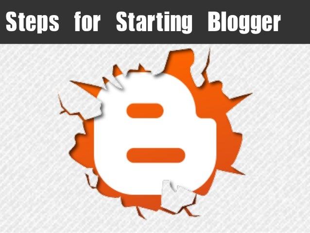 Steps for Starting Blogger