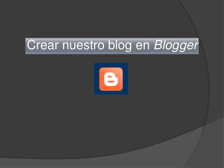 Crear nuestro blog en Blogger