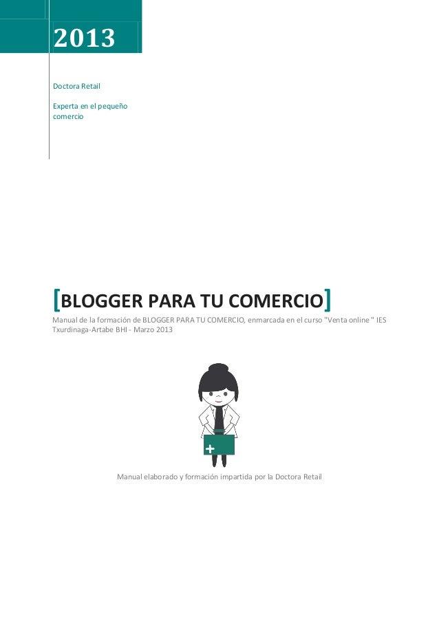 2013Doctora RetailExperta en el pequeñocomercio[BLOGGER PARA TU COMERCIO]Manual de la formación de BLOGGER PARA TU COMERCI...