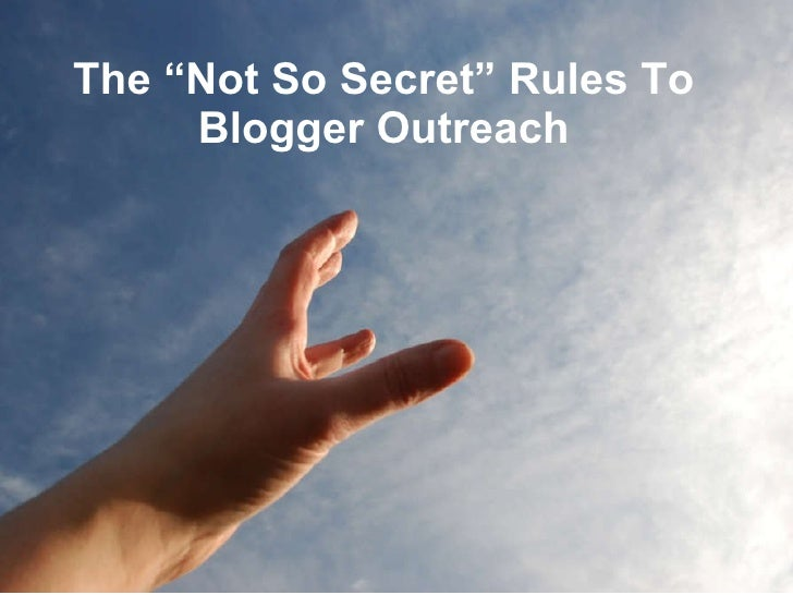"""Not so Secret"" Rules for Blogger Outreach"