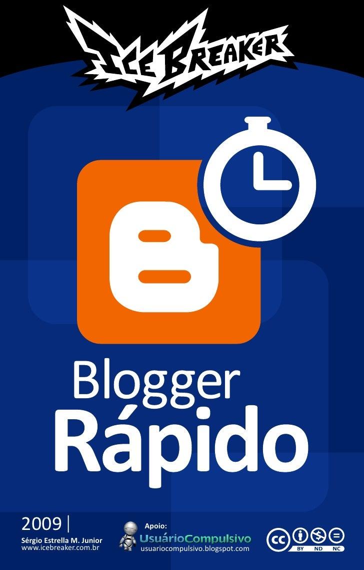 2009                         Apoio: Sérgio Estrella M. Junior www.icebreaker.com.br       usuariocompulsivo.blogspot.com