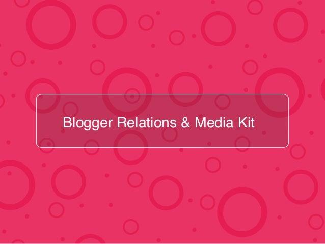 ! Blogger Relations & Media Kit!