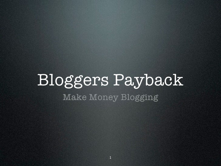 Bloggers Payback   Make Money Blogging                1