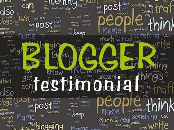 Blogger testimonial