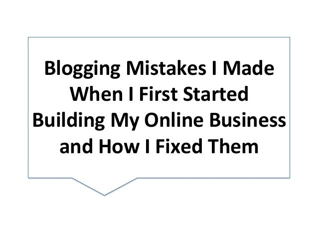 Blogging  Mistakes  I  Made   When  I  First  Started   Building  My  Online  Business   and  Ho...