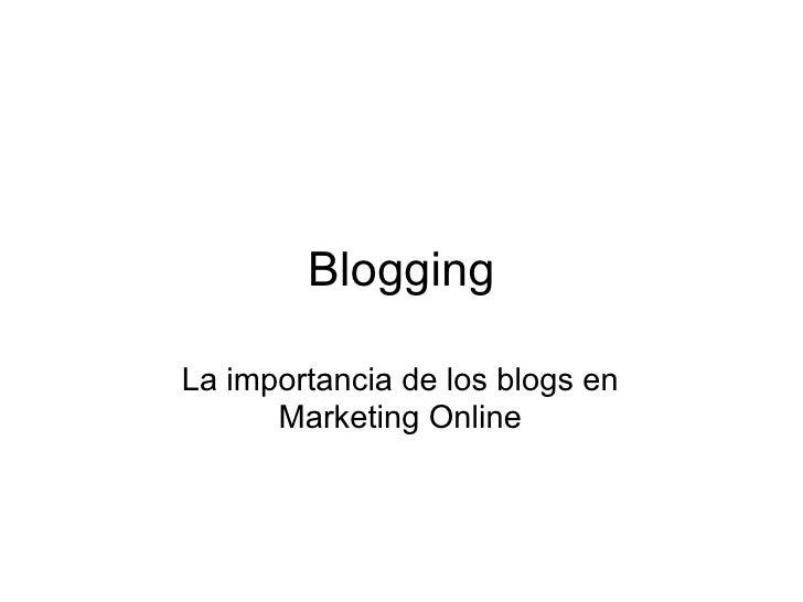 Blogging La importancia de los blogs en Marketing Online