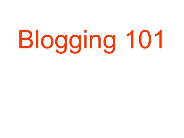 Blogging 101 (updated)
