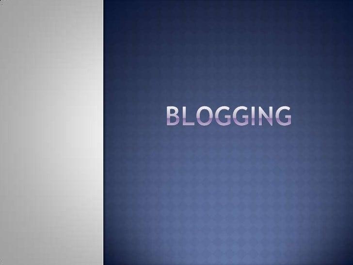 Blogging<br />