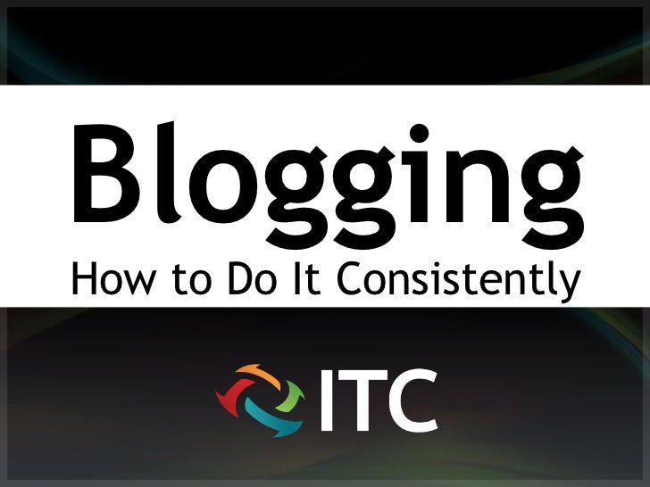 BloggingHow to Do It Consistently
