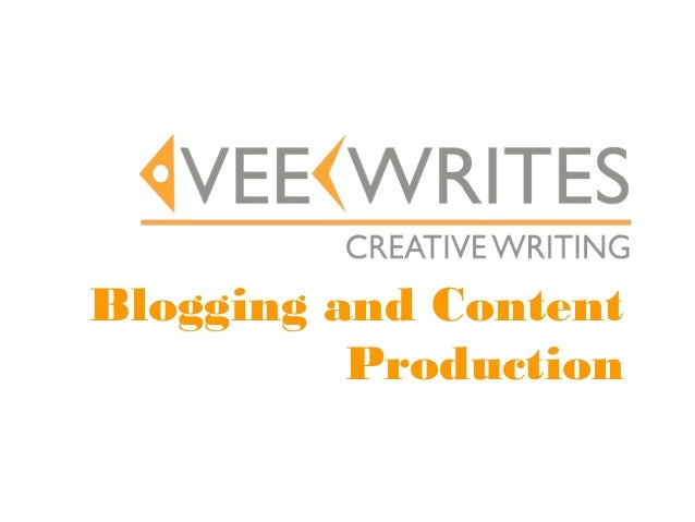 Blogging and Content          Production