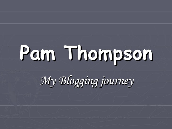 Pam Thompson My Blogging journey