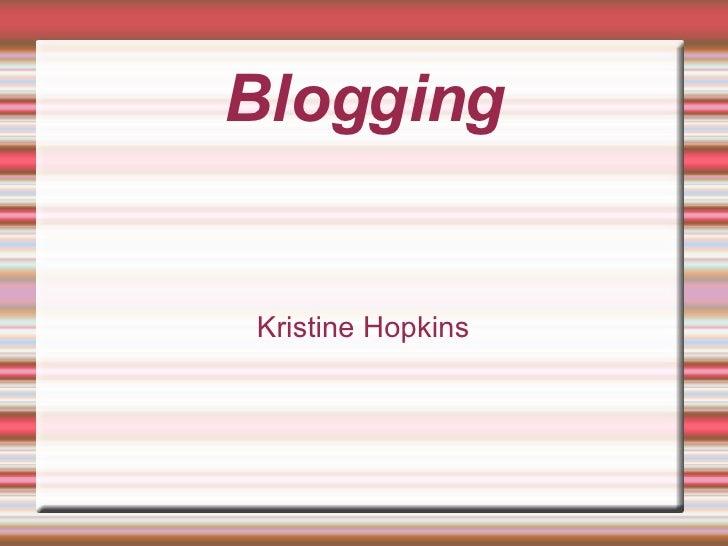 Blogging Kristine Hopkins