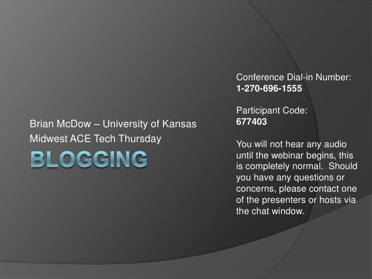 Conference Dial-in Number:                                      1-270-696-1555                                       Parti...