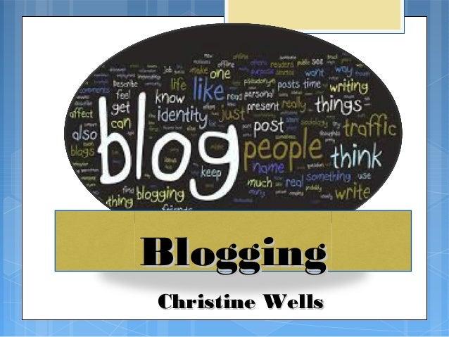 BloggingChristine Wells