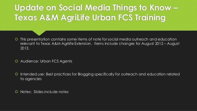 Update on Social Media Things to Know – Texas A&M AgriLife Urban FCS Training  This presentation contains some items of n...